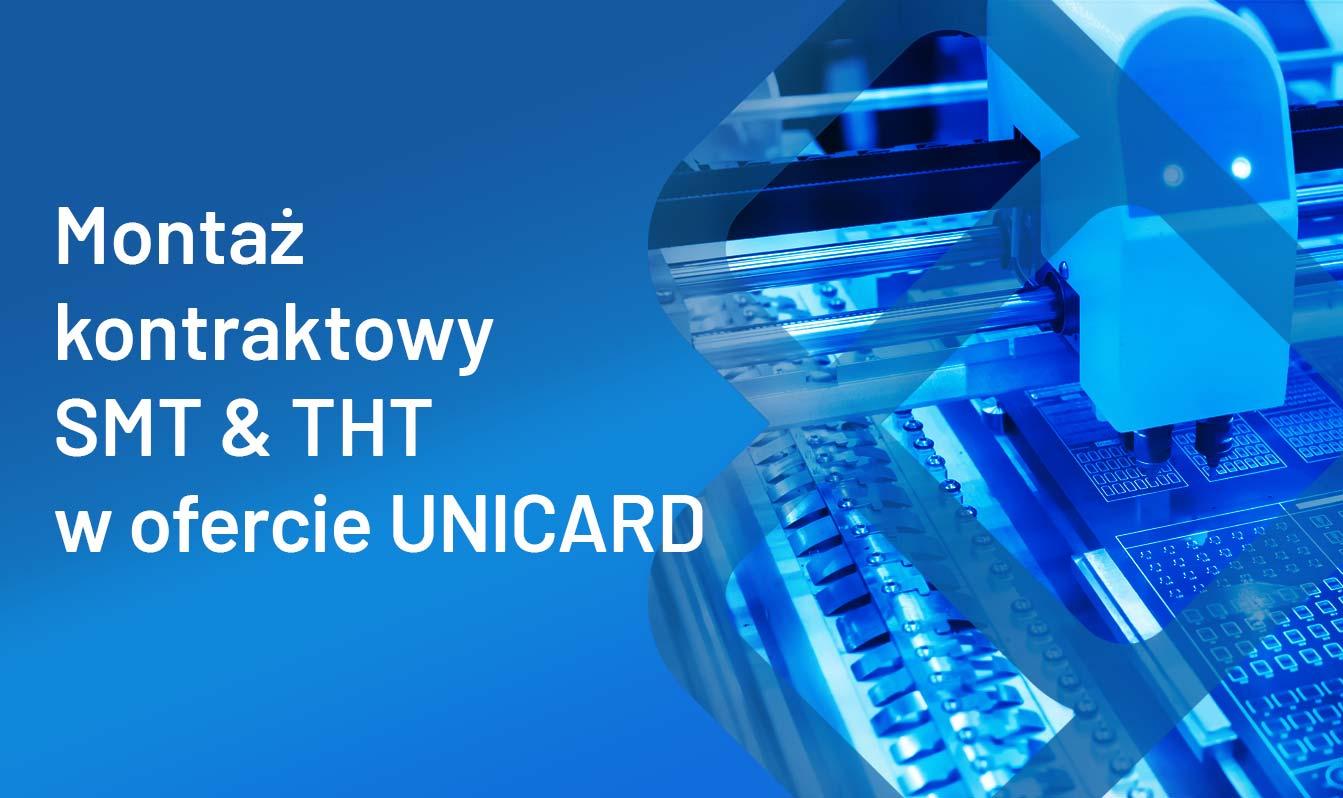 Montaż kontraktowy SMT i THT w UNICARD